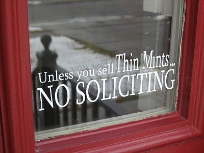 hahaha: The Doors, No Soliciting Signs, Thin Mint, Window, Funny, Thinmint, Front Doors, Girlscout, Girls Scouts Cookies