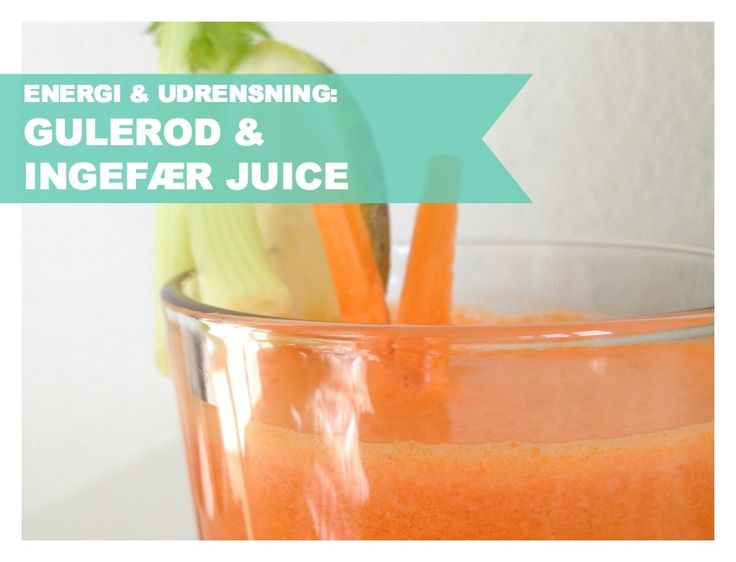 Energi & Udrensning: Gulerod & Ingefær Juice ♡