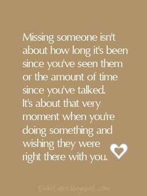 The truth about missing someone.