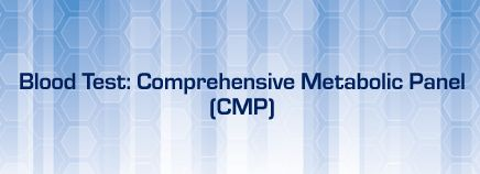 About Blood Test: Comprehensive Metabolic Panel (CMP)