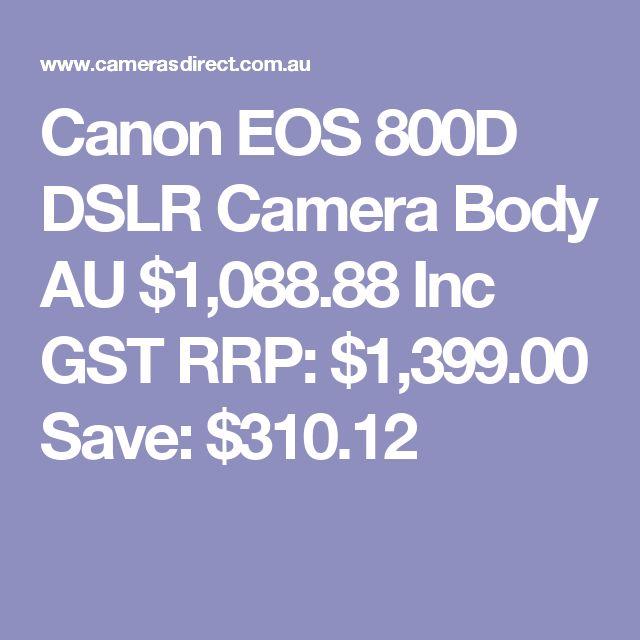 Canon EOS 800D DSLR Camera Body  AU $1,088.88 Inc GST RRP: $1,399.00 Save: $310.12