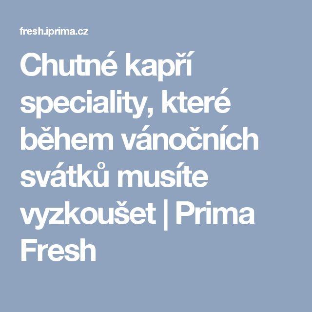 Chutné kapří speciality, které během vánočních svátků musíte vyzkoušet   Prima Fresh