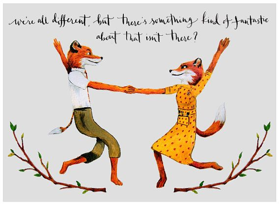 This item is a print of an original acrylic painting (by me!) of Mr. and Mrs. Fox from the Wes Anderson film Fantastic Mr.Fox based on the Roald Dahl novel, including a handwritten calligraphy quote Were all different, but theres something kind of fantastic about that isnt there?. The painting measures 16 x 22 cm and is printed on good quality A4 paper.  Please contact me if you have any questions