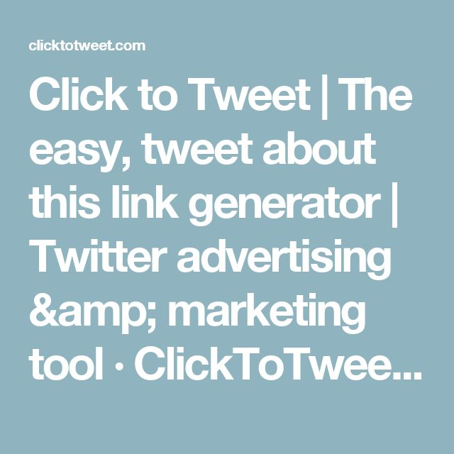 Click to Tweet | The easy, tweet about this link generator | Twitter advertising & marketing tool · ClickToTweet.com