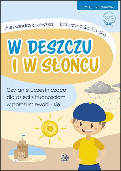 W DESZCZU I W SŁOŃCU  Czytanie uczestniczące dla dzieci z trudnościami w porozumiewaniu się