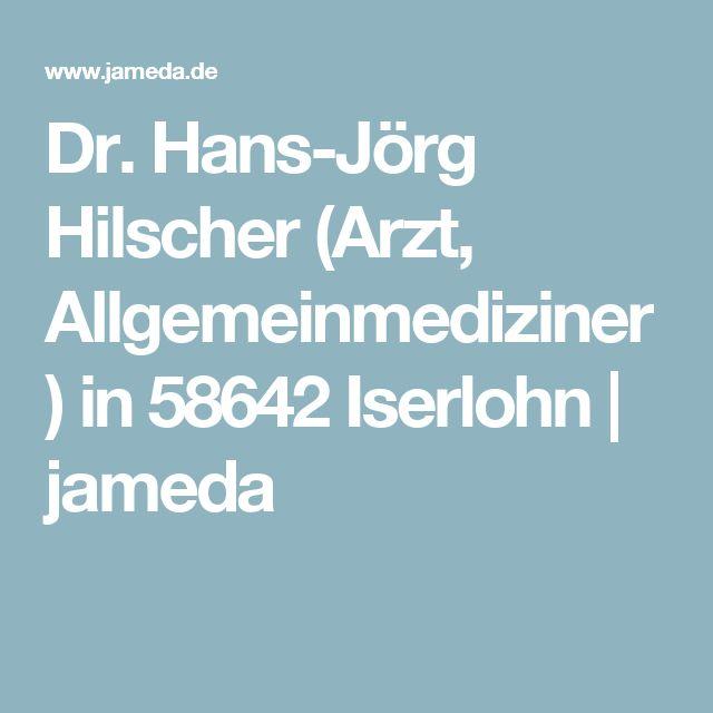 Dr. Hans-Jörg Hilscher (Arzt, Allgemeinmediziner) in 58642 Iserlohn | jameda