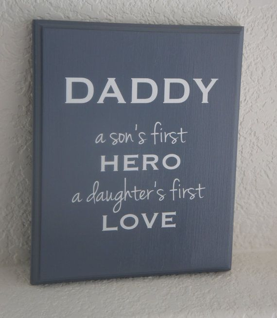 Daddy a son's first hero a daughters first love by Frameyourstory, $29.95