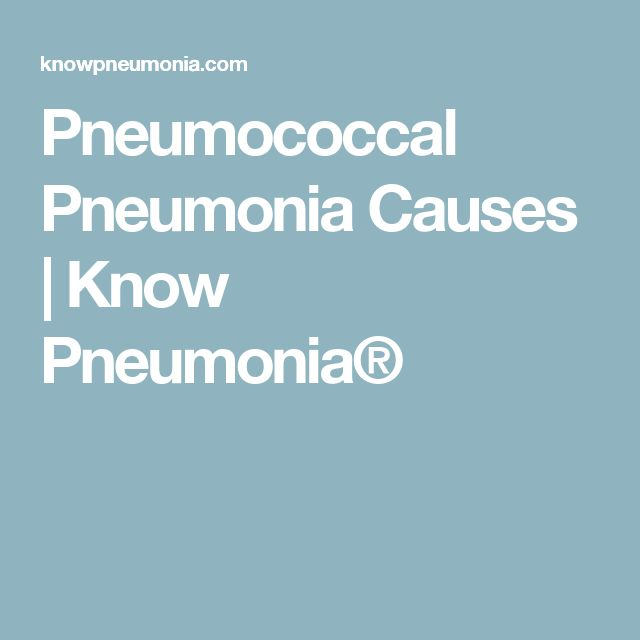 Pneumococcal Pneumonia Causes | Know Pneumonia®