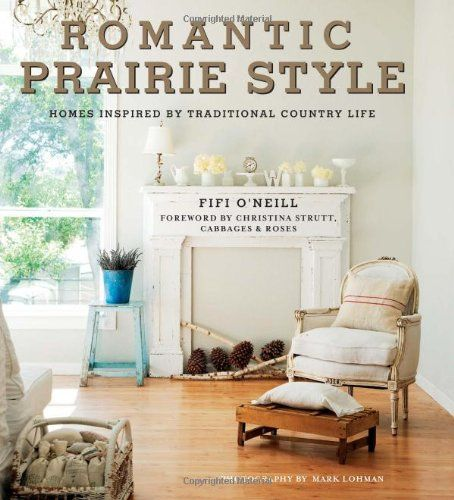 Romantic Prairie Style by Fifi O'Neill