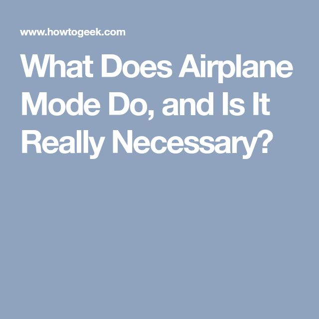What Does Airplane Mode Do, and Is It Really Necessary?