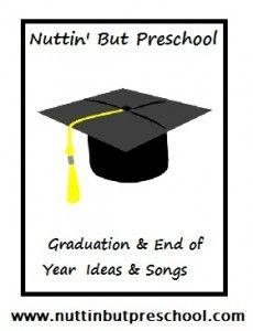 Preschool Graduation Ideas» Graduation / End of Year Nuttin' But Preschool