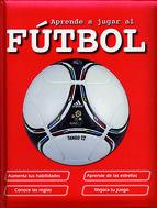 Aprende a jugar al futbol
