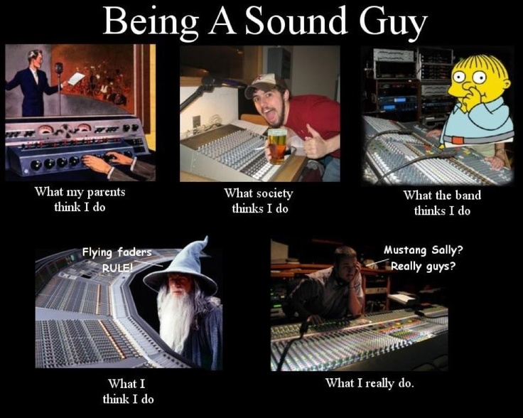 Being A Sound Guy