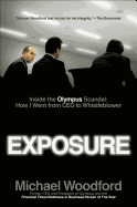 Exposure: Inside the Olympus Scandal: How I Went from CEO to Whistleblower by Michael Woodford. How one man faced down some of Japan's top corporate leadership and exposed massive fraud and corruption.