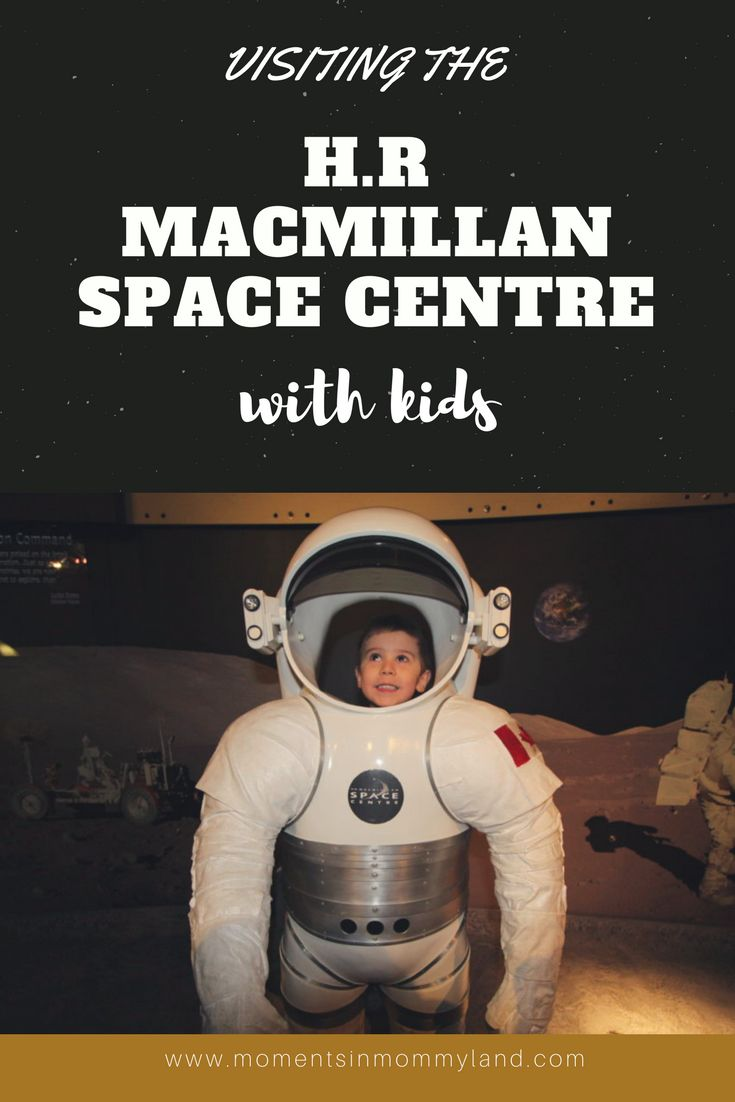 Visiting the Vancouver H.R MacMillan Space Centre with Kids | What there is to see and do.