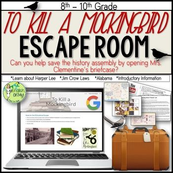 Are you about to start the novel, To Kill a Mockingbird? Would you like to try an engaging, introduction/pre-reading activity with your students for the novel? In this EDUcational Escape, your students will learn about: * Harper Lee and the history of the novel (5 multiple choice questions) *Will explore the map of Alabama *Solve a jigsaw puzzle *Watch a YouTube video answer 4 questions about the Jim Crow Laws *Complete a slide puzzle *There are 6 activities in this digital escape! (This...