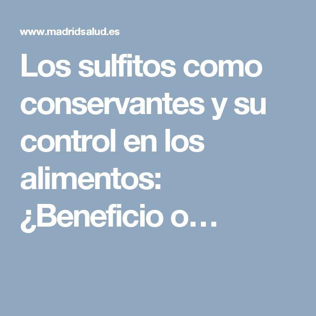 Los sulfitos como conservantes y su control en los alimentos: ¿Beneficio o…