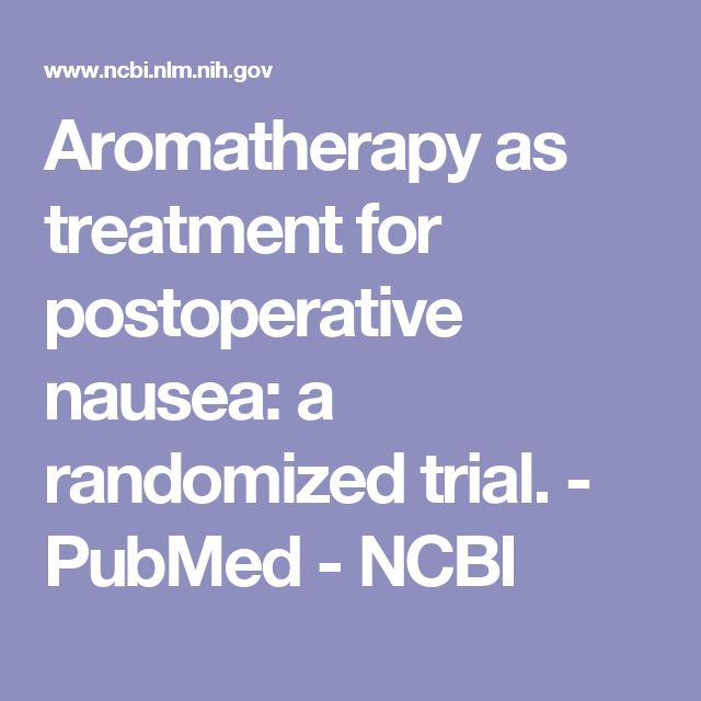 Aromatherapy as treatment for postoperative nausea: a randomized trial.  - PubMed - NCBI