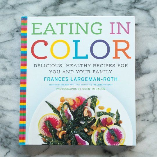 Eating in Color by Frances Largeman-Roth New Cookbook   The Kitchn