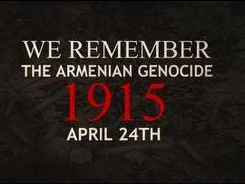 The Armenian Genocide-Remembrance - YouTube