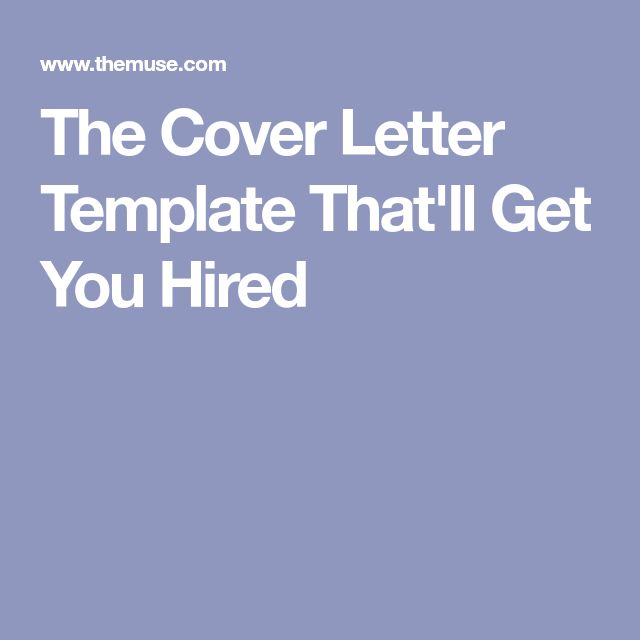 The Cover Letter Template That'll Get You Hired