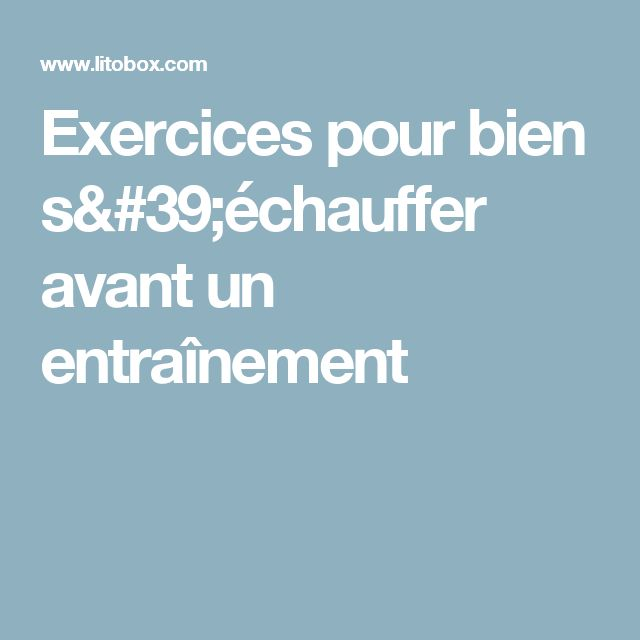 Exercices pour bien s'échauffer avant un entraînement