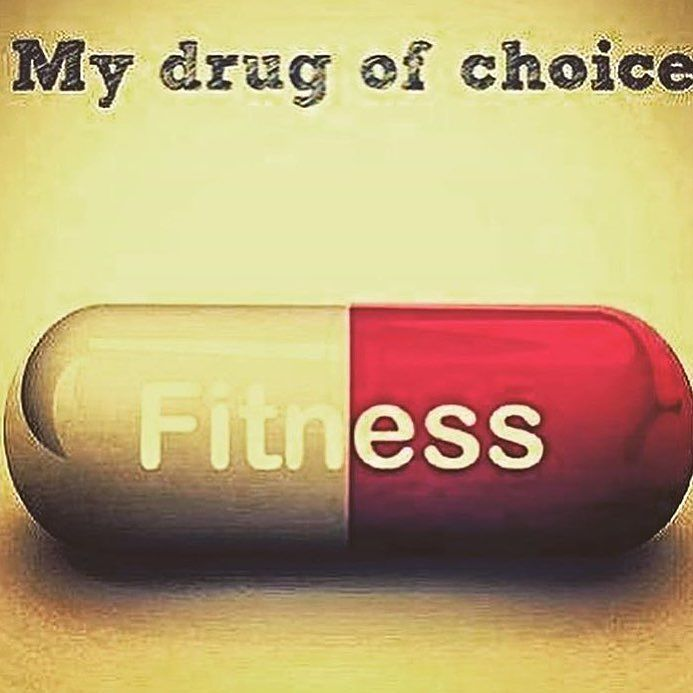 When you see results you become an addict. Fitness is my drug of choice.