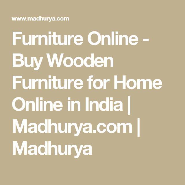 Furniture Online - Buy Wooden Furniture for Home Online in India | Madhurya.com | Madhurya