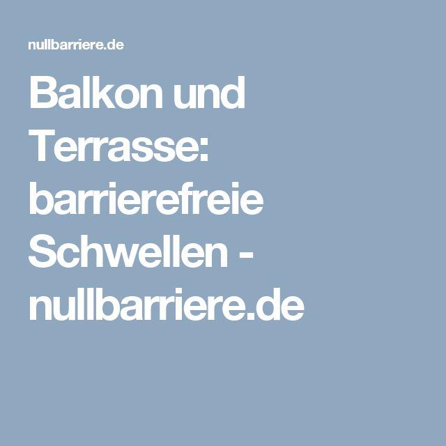 Balkon und Terrasse: barrierefreie Schwellen - nullbarriere.de