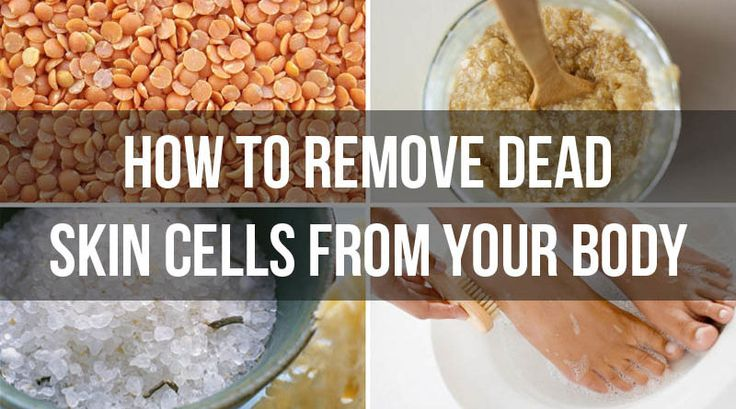 How to Remove Dead Skin Cells from Bod