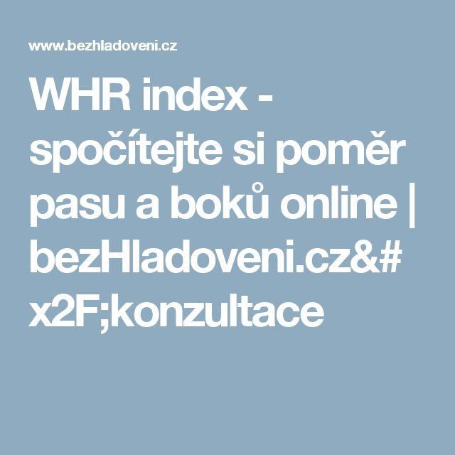 WHR index - spočítejte si poměr pasu a boků online | bezHladoveni.cz/konzultace