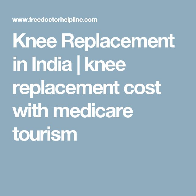 Knee Replacement in India | knee replacement cost with medicare tourism