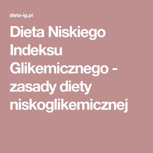 Dieta Niskiego Indeksu Glikemicznego - zasady diety niskoglikemicznej