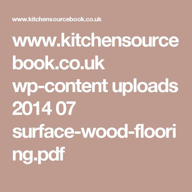 www.kitchensourcebook.co.uk wp-content uploads 2014 07 surface-wood-flooring.pdf