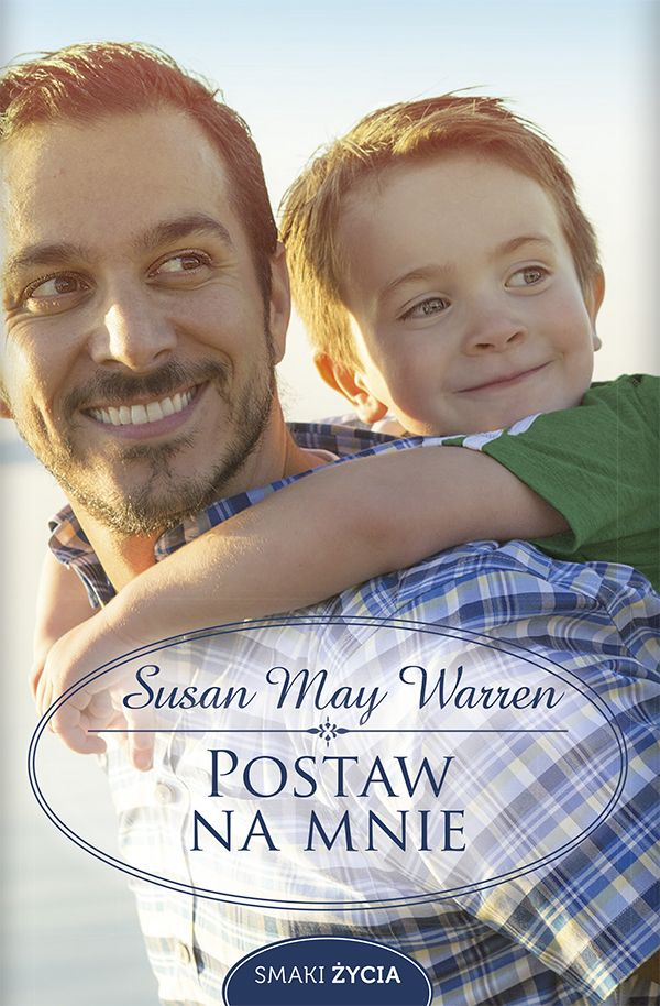 Postaw na mnie - Susan May Warren