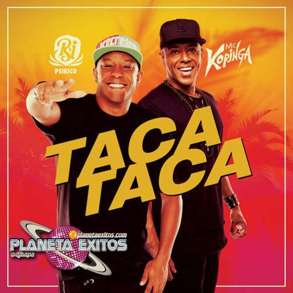 Mc Koringa Ft. Psirico - Taca Taca