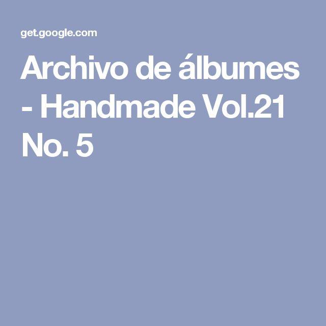 Archivo de álbumes - Handmade Vol.21 No. 5