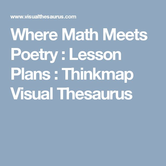 Where Math Meets Poetry : Lesson Plans : Thinkmap Visual Thesaurus