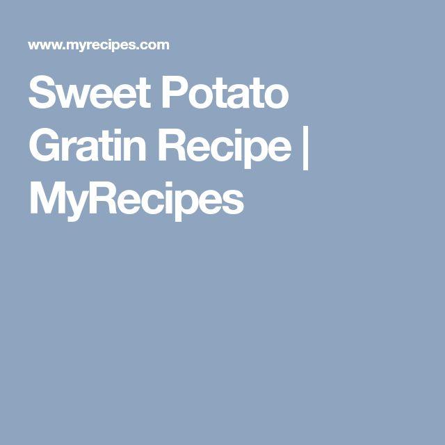 Sweet Potato Gratin Recipe | MyRecipes