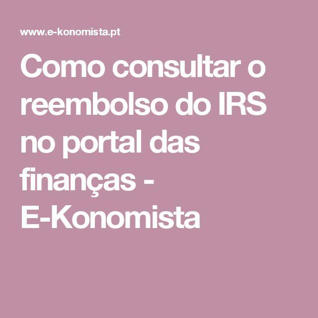 Como consultar o reembolso do IRS no portal das finanças - E-Konomista