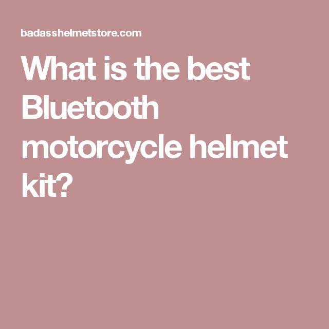 What is the best Bluetooth motorcycle helmet kit?