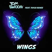 Tom Swoon Feat. Taylr Renee – Wings