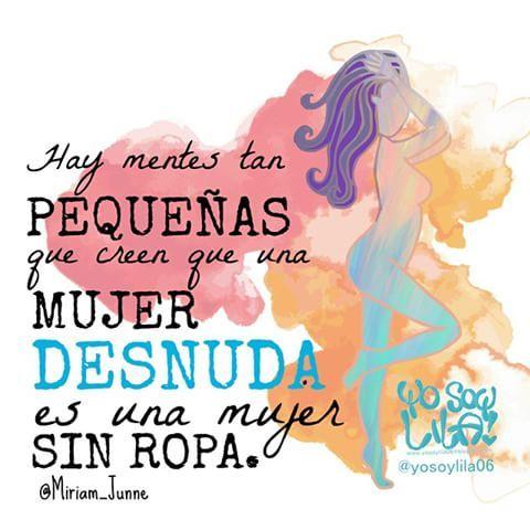 Cuando me desnudo no estoy sin ropa, estoy de colores... #yosoylila06 #yosoylila #lila #frase #ropa #desnudo #mujer #colores #acuarela #arte #desnuda #jueves #mentes #pequeñas