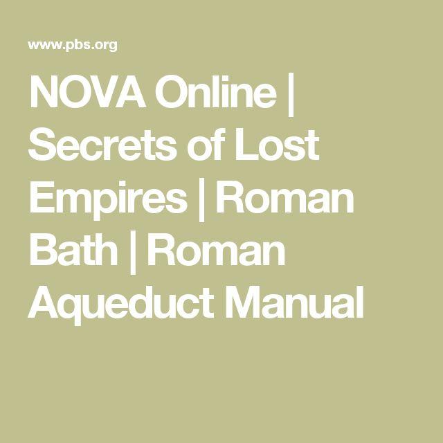 NOVA Online   Secrets of Lost Empires   Roman Bath   Roman Aqueduct Manual