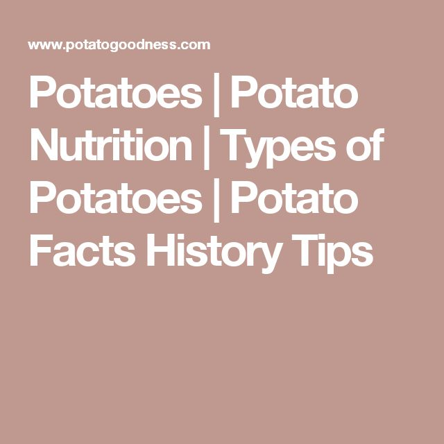 Potatoes | Potato Nutrition | Types of Potatoes | Potato Facts History Tips