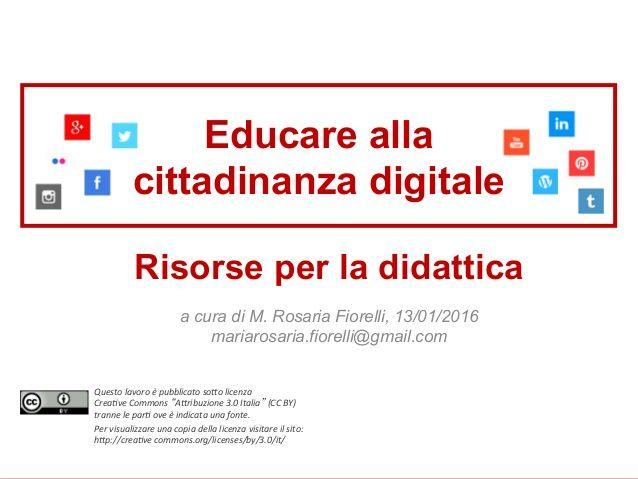 Educare alla cittadinanza digitale: Risorse per la didattica – M.R.Fiorelli Educare alla cittadinanza digitale Risorse per...
