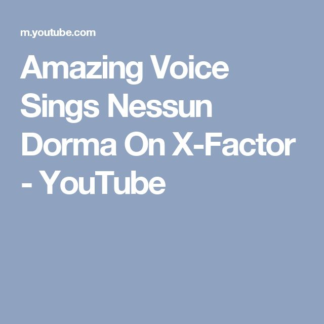 Amazing Voice Sings Nessun Dorma On X-Factor - YouTube