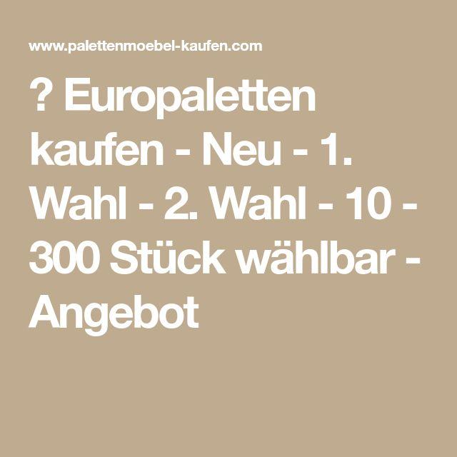 ᐅ Europaletten kaufen - Neu - 1. Wahl - 2. Wahl - 10 - 300 Stück wählbar - Angebot