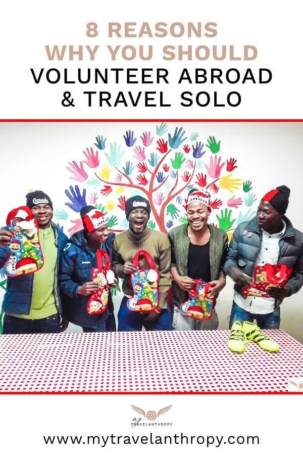 8 Reasons To Volunteer Abroad And Travel Solo Volunteering Abroad Is One Of The Best Experiences In My Life And Volunteer Travel Solo Travel Volunteer Abroad