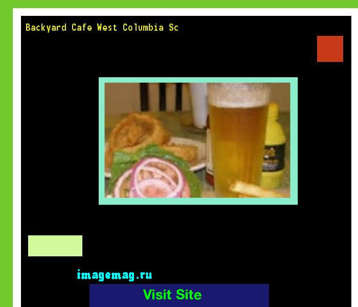 Backyard Cafe West Columbia Sc 135305 - The Best Image Search